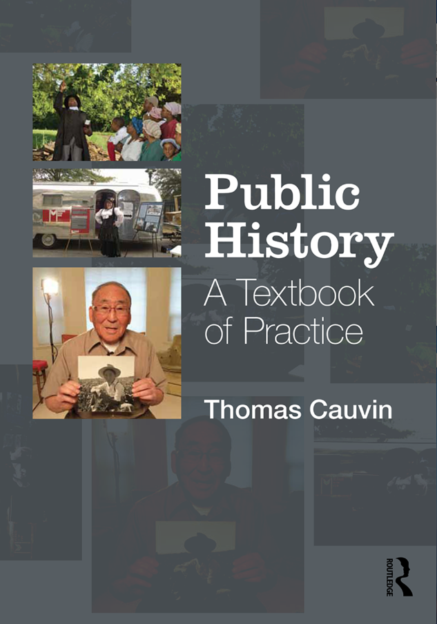 Thomas Cauvin, Public History. A Textbook of Practive.