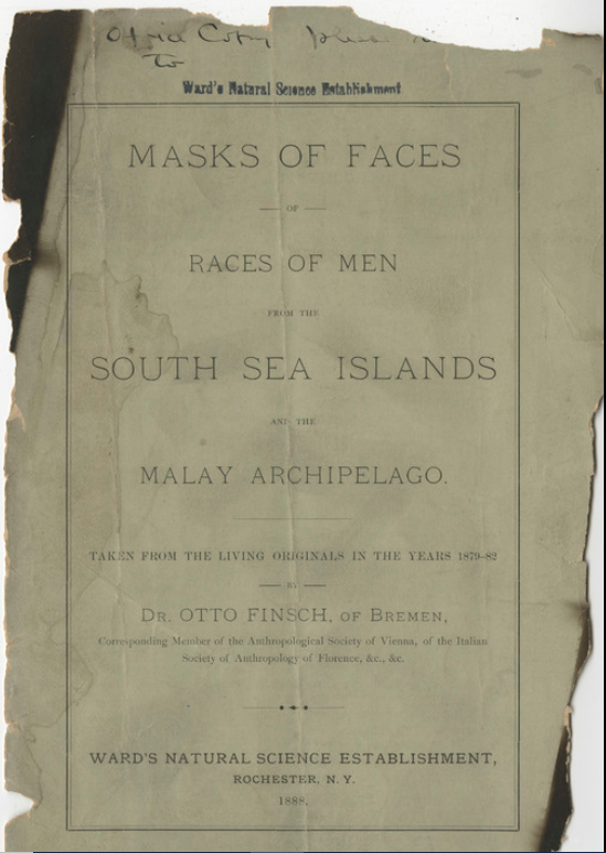 Otto Finsch, Masks of Faces of Races of Men from the South Sea Island and the Malay Archipelago, Rochester, N. Y., Ward's Natural Science Establishment, 1888.