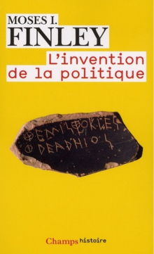 Moses I. Finley, L'Invention de la politique